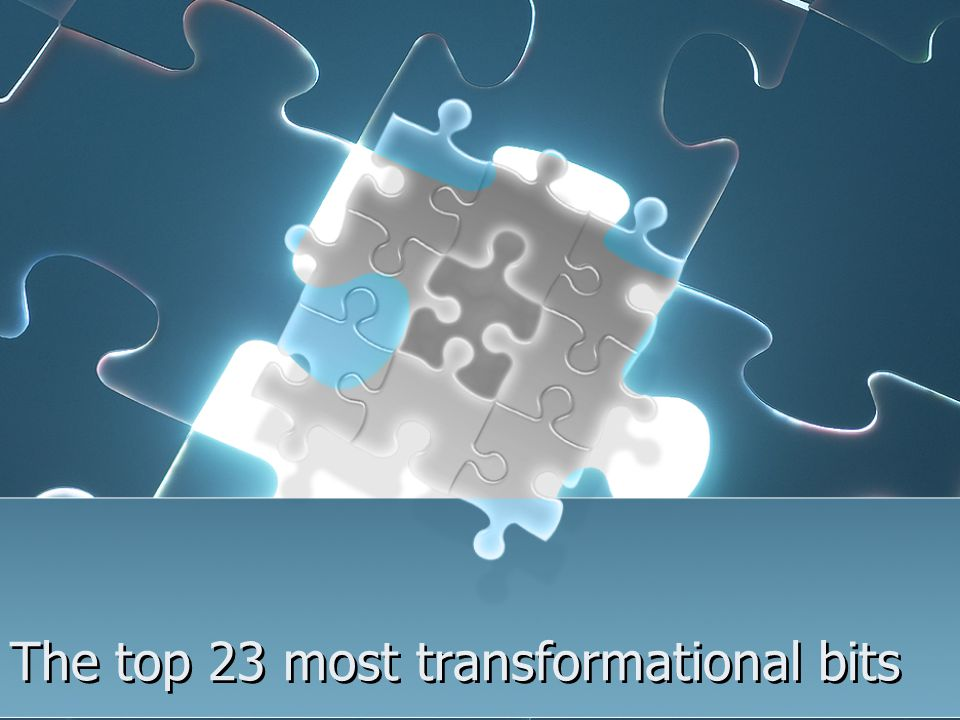 The top 23 most transformational bits
