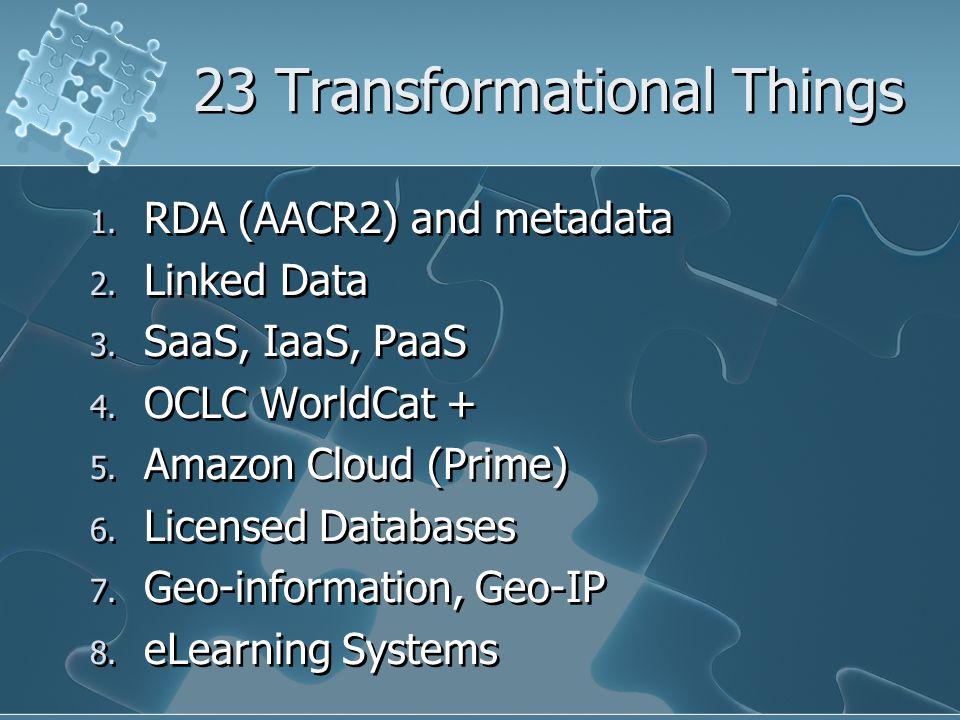 1. RDA (AACR2) and metadata 2. Linked Data 3. SaaS, IaaS, PaaS 4.