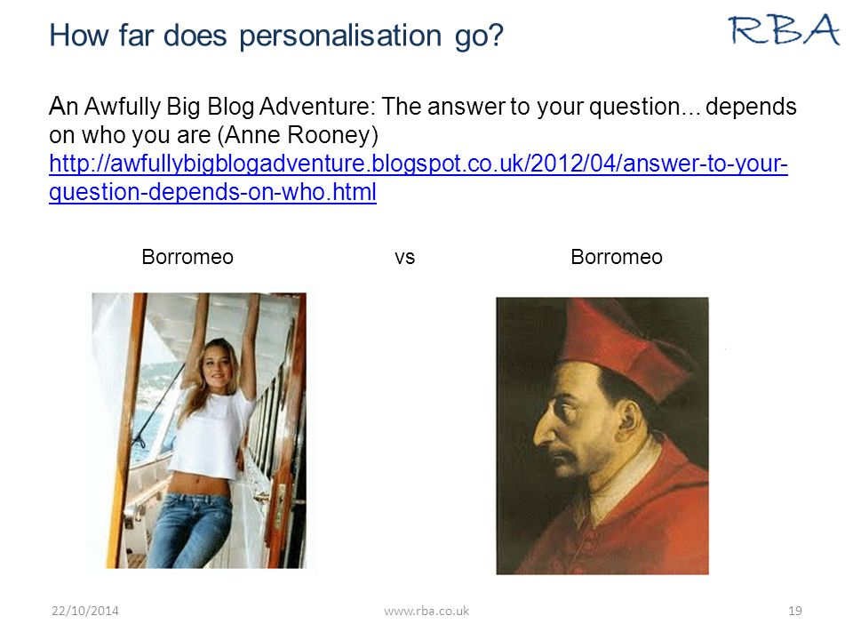 How far does personalisation go. A n Awfully Big Blog Adventure: The answer to your question...