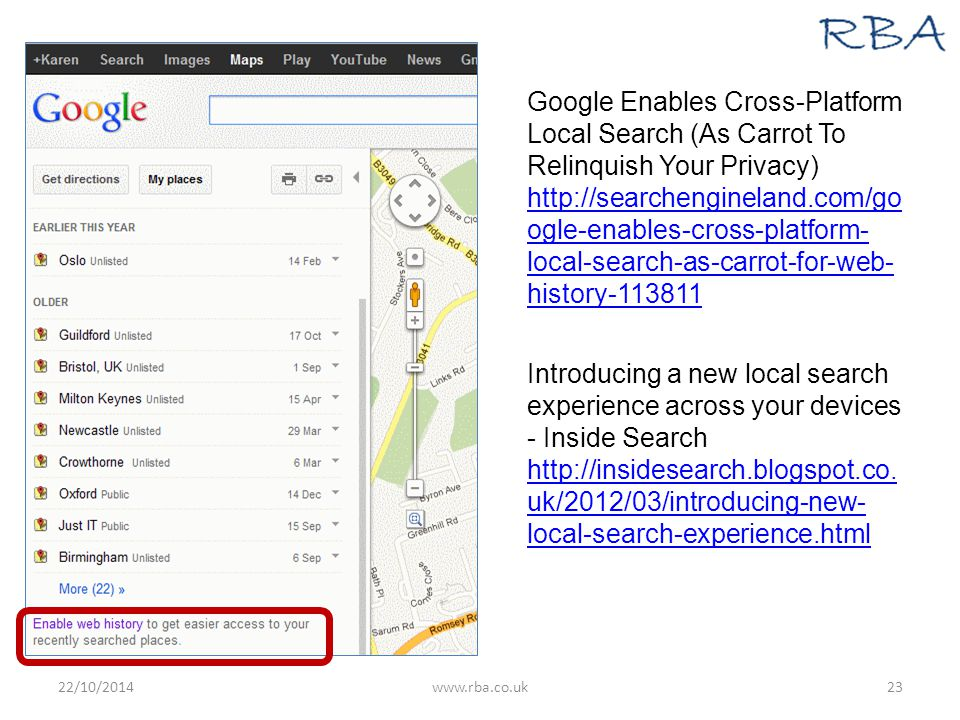 Google Enables Cross-Platform Local Search (As Carrot To Relinquish Your Privacy) http://searchengineland.com/go ogle-enables-cross-platform- local-search-as-carrot-for-web- history-113811 http://searchengineland.com/go ogle-enables-cross-platform- local-search-as-carrot-for-web- history-113811 Introducing a new local search experience across your devices - Inside Search http://insidesearch.blogspot.co.