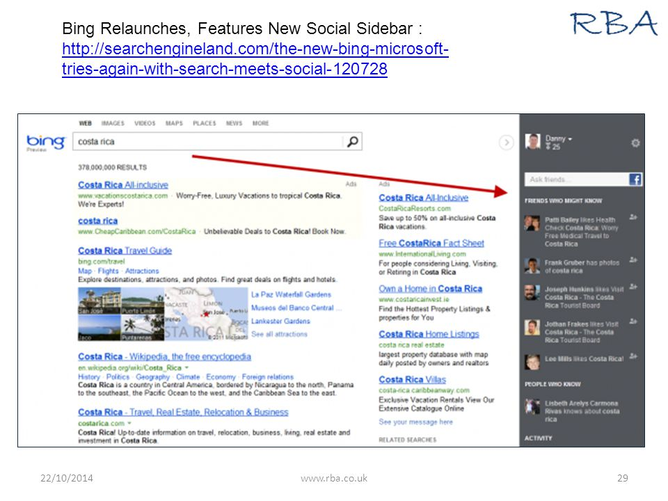 22/10/2014www.rba.co.uk29 Bing Relaunches, Features New Social Sidebar : http://searchengineland.com/the-new-bing-microsoft- tries-again-with-search-meets-social-120728 http://searchengineland.com/the-new-bing-microsoft- tries-again-with-search-meets-social-120728