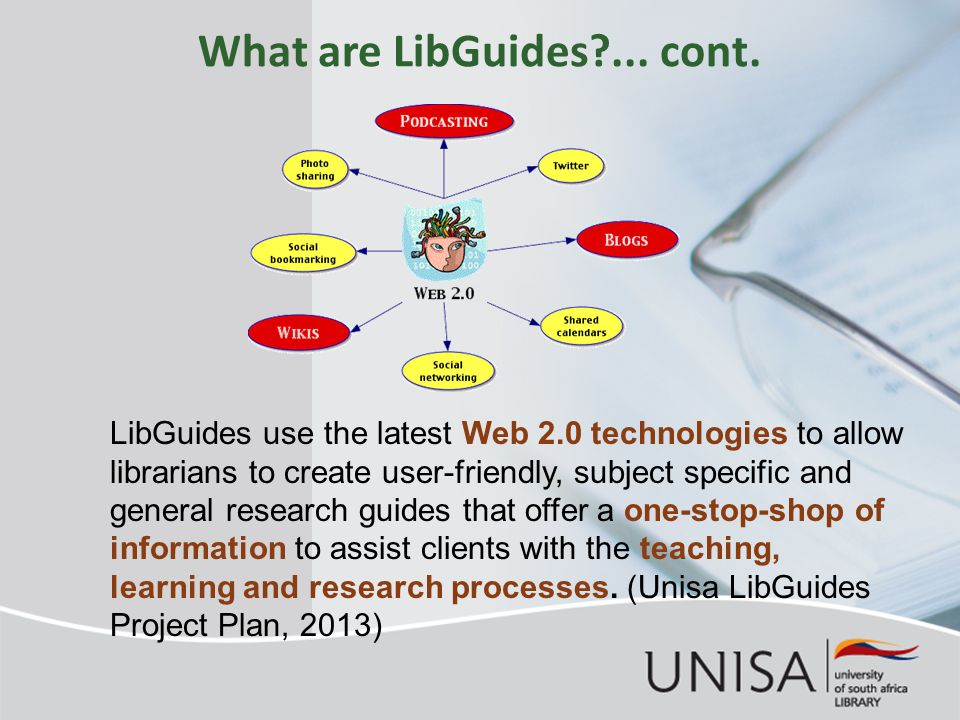 What are LibGuides?... cont. LibGuides use the latest Web 2.0 technologies to allow librarians to create user-friendly, subject specific and general r