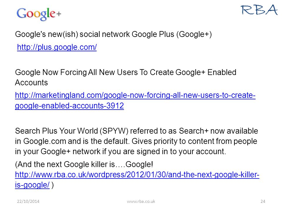Google's new(ish) social network Google Plus (Google+) http://plus.google.com/ Google Now Forcing All New Users To Create Google+ Enabled Accounts htt