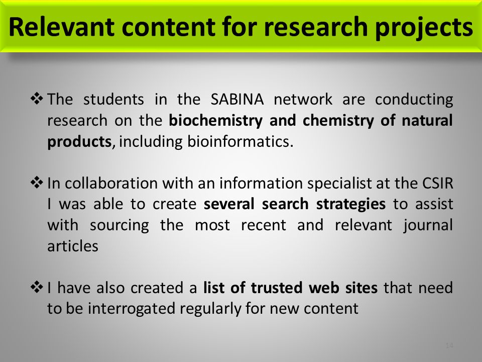 Relevant content for research projects  The students in the SABINA network are conducting research on the biochemistry and chemistry of natural products, including bioinformatics.