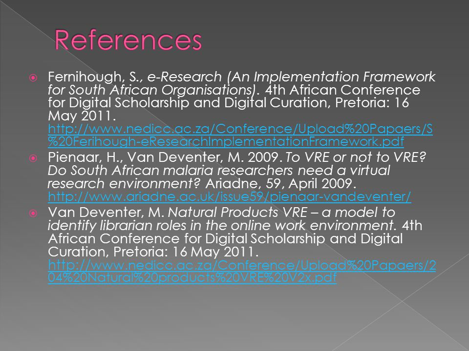  Fernihough, S., e-Research (An Implementation Framework for South African Organisations).