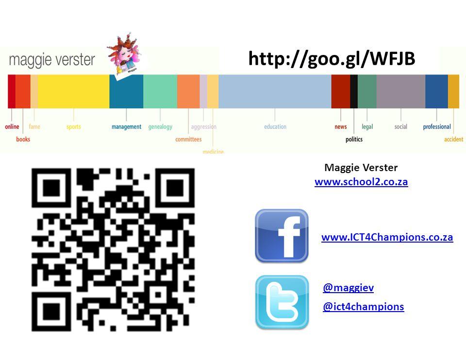 @maggiev www.ICT4Champions.co.za Maggie Verster www.school2.co.za @ict4champions http://goo.gl/WFJB