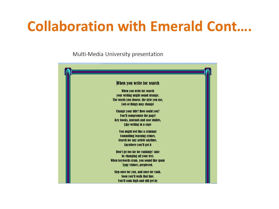 Collaboration with Emerald Cont…. Multi-Media University presentation