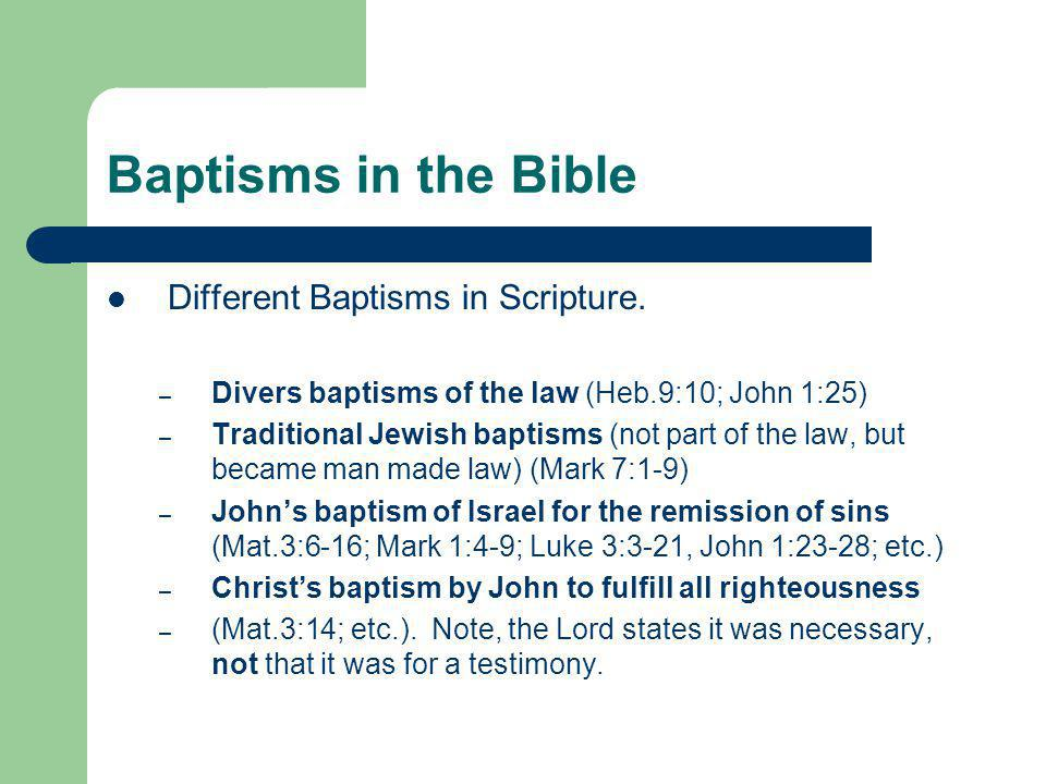 Baptisms in the Bible Different Baptisms in Scripture.