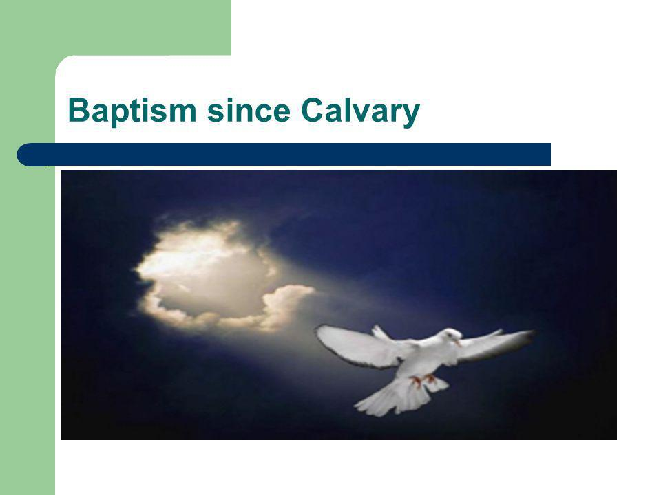 Baptism since Calvary