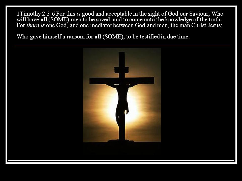 1Corinthians 15:28 And when all (SOME) things shall be subdued unto him, then shall the Son also himself be subject unto him that put all (SOME) thing