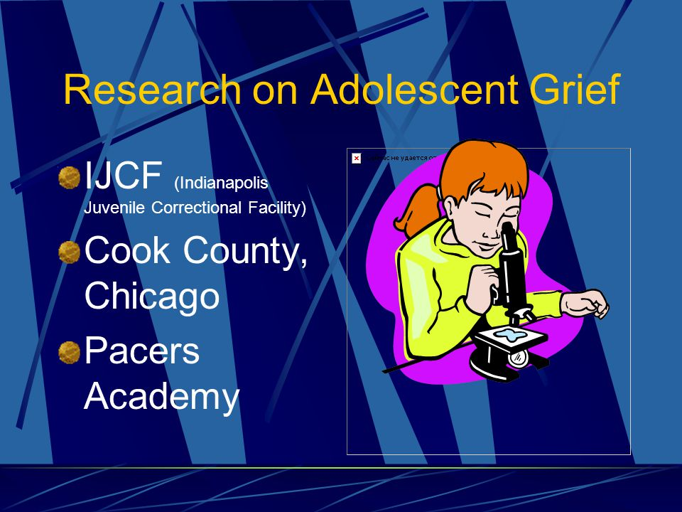 Research on Adolescent Grief IJCF (Indianapolis Juvenile Correctional Facility) Cook County, Chicago Pacers Academy