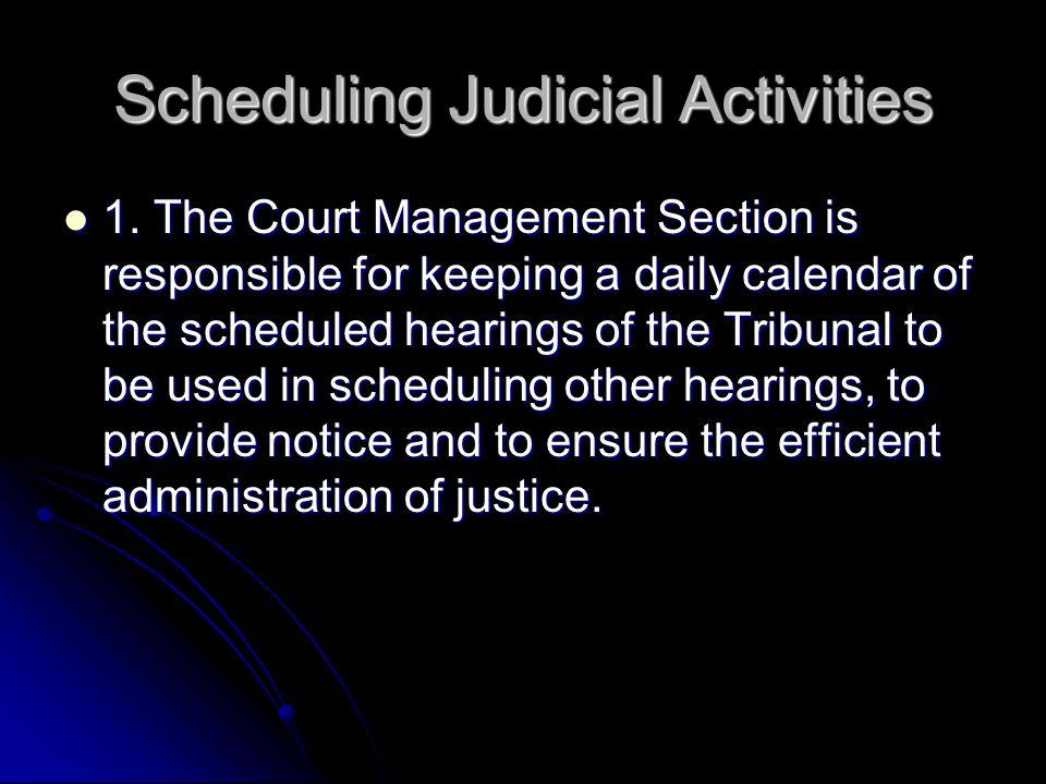 Scheduling Judicial Activities 1.