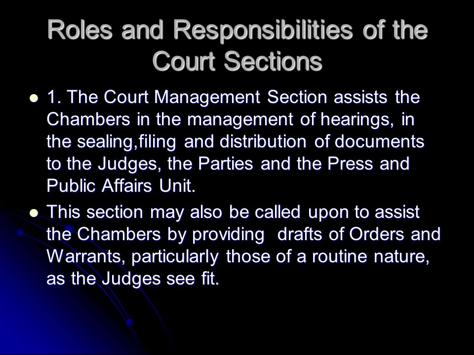Roles and Responsibilities of the Court Sections 1.