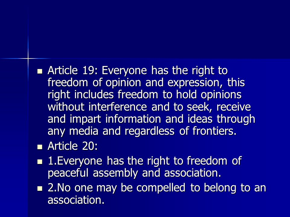 Article 18 Everyone has the right to freedom of thought, conscience and religion, this right includes freedom to change his religion or belief, and freedom, either along or in community with others and in public or private, to manifest his religion or belief in teaching, practice, worship and observance.