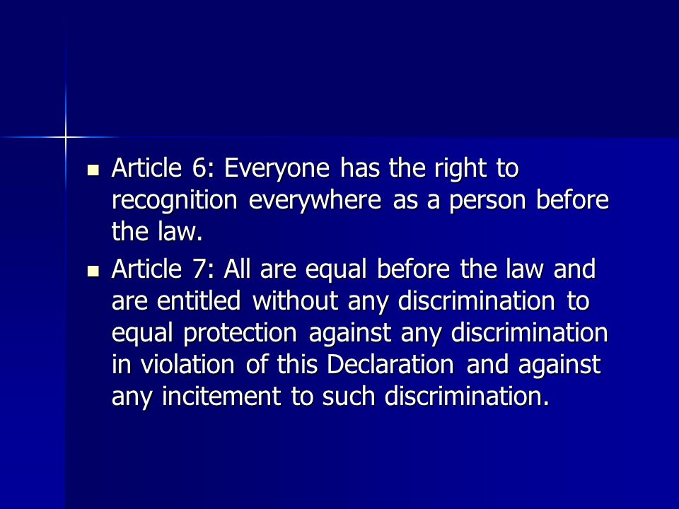 Article 3: Everyone has a right to life, liberty and the security of person.