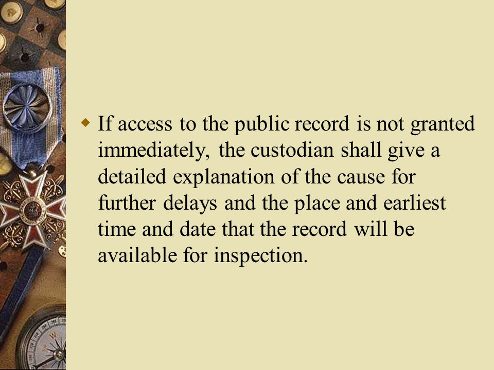  If the person to whom the request is directed is not the custodian of the public record requested, such person shall notify the requester and shall furnish the name and location of the custodian of the public record, if known to that person.