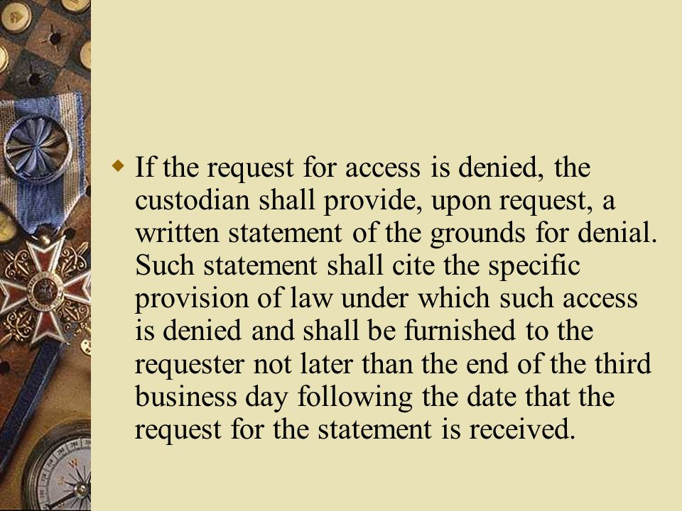  If access to the public record is not granted immediately, the custodian shall give a detailed explanation of the cause for further delays and the place and earliest time and date that the record will be available for inspection.