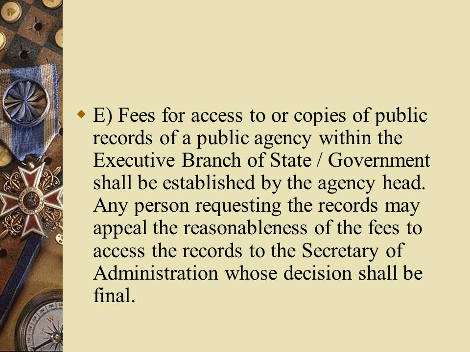  C) Fees for access to or copies of public records of public agencies within the legislative branch of the state government shall be established in accordance with the relevant Act and amendments thereto.
