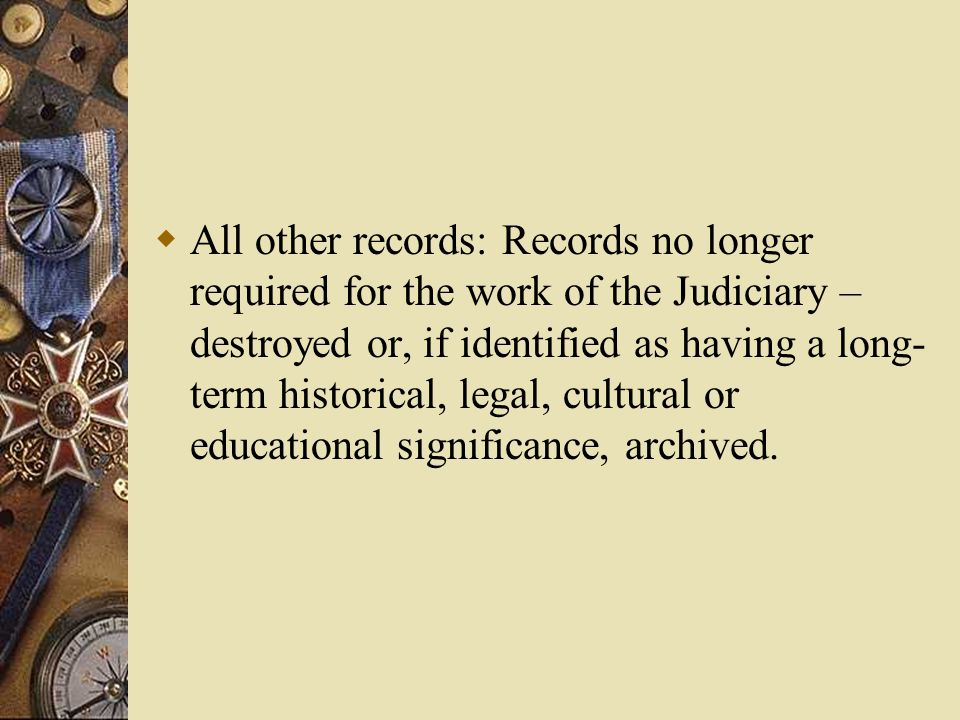 Category of Records  Current Records: Used regularly and frequently in day to day activities.