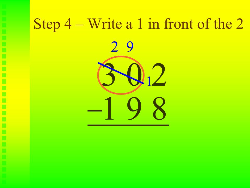 Step 5 – Subtract 8 from 12 3 0 2 1 9 8 2 9 1 4