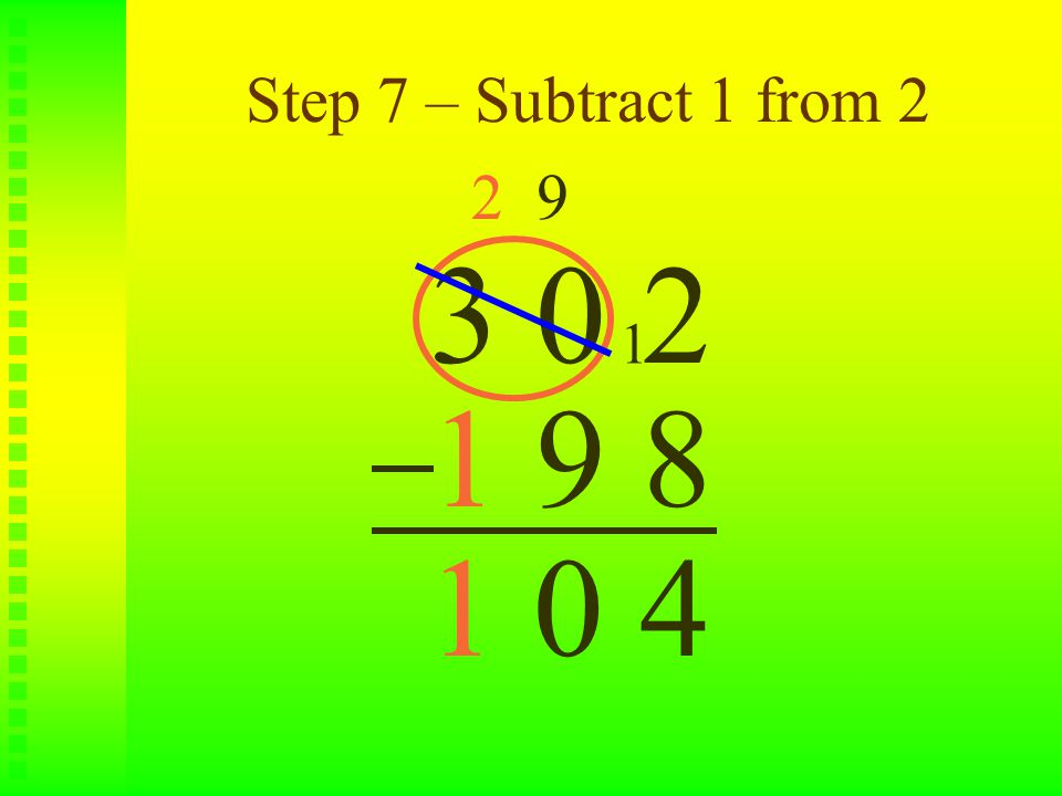 Step 7 – Subtract 1 from 2 3 0 2 1 9 8 2 9 1 401