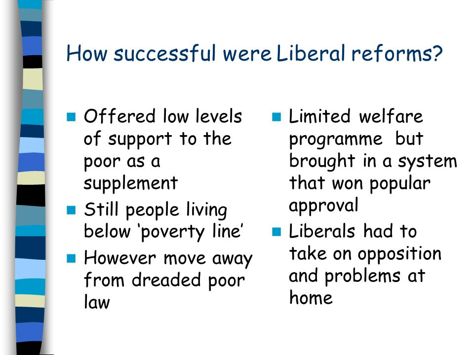 How successful were Liberal reforms.