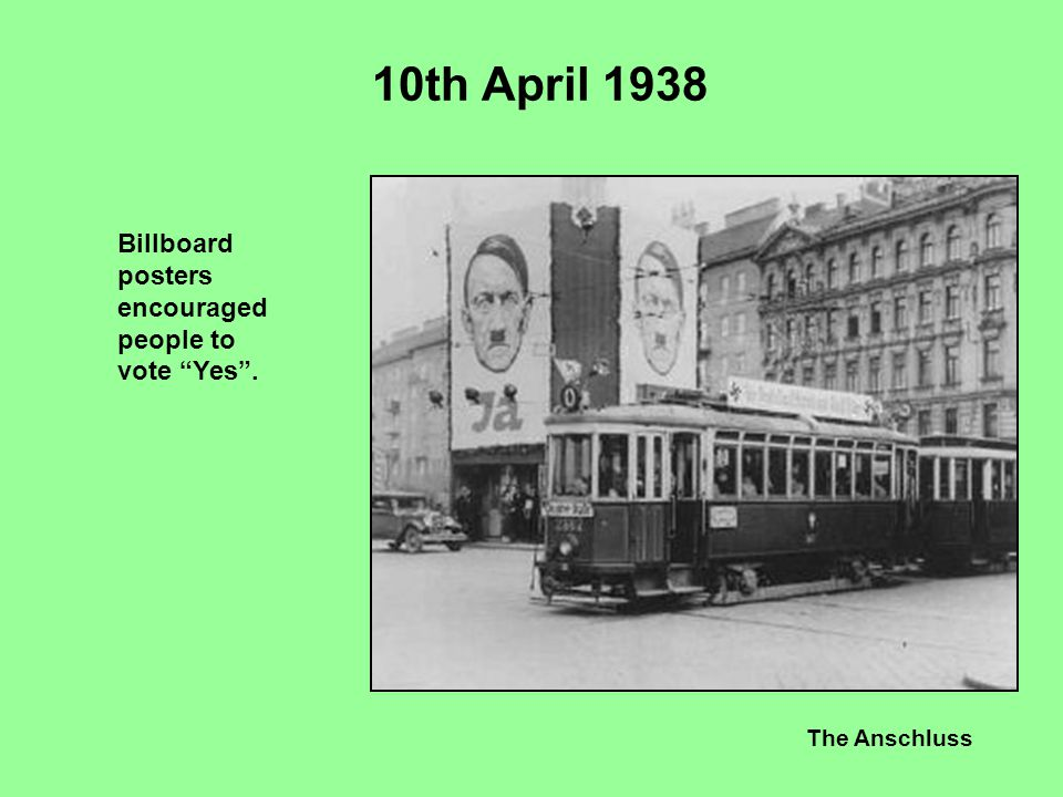 """The Anschluss 10th April 1938 Billboard posters encouraged people to vote """"Yes""""."""