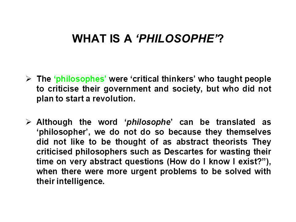 WHAT IS A 'PHILOSOPHE'.