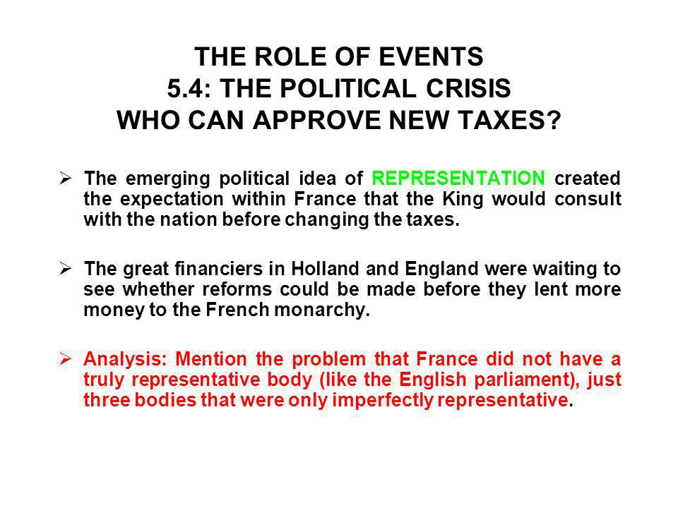 THE ROLE OF EVENTS 5.4: THE POLITICAL CRISIS WHO CAN APPROVE NEW TAXES.