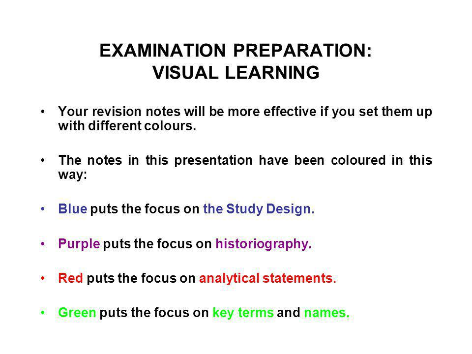 EXAMINATION PREPARATION: VISUAL LEARNING Your revision notes will be more effective if you set them up with different colours.