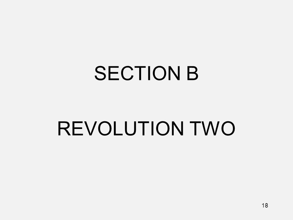 SECTION B REVOLUTION TWO 18
