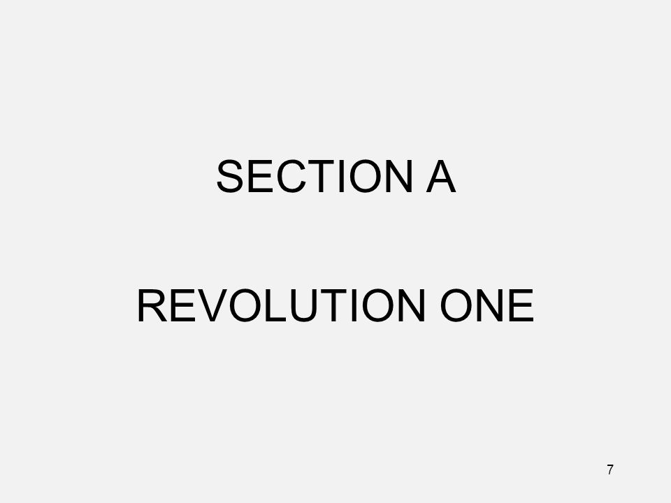 SECTION A REVOLUTION ONE 7