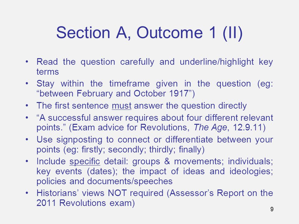 """9 Section A, Outcome 1 (II) Read the question carefully and underline/highlight key terms Stay within the timeframe given in the question (eg: """"betwee"""