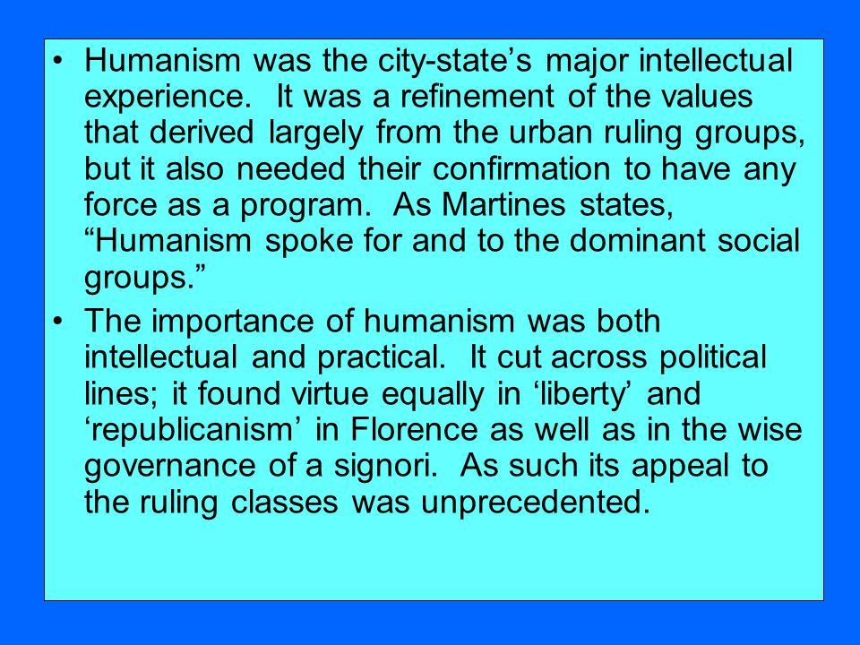 Humanism was the city-state's major intellectual experience.