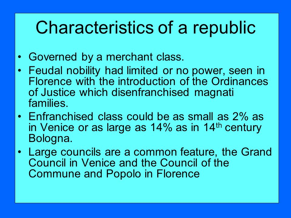 Characteristics of a republic Governed by a merchant class.