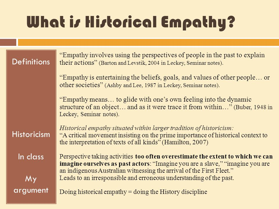 Six Essential Qualities of Historical Empathy – F oster Stuart Foster (1999) believes that historical empathy incorporates six essential qualities: 1.