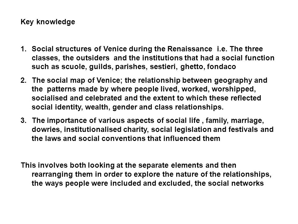Key knowledge 1.Social structures of Venice during the Renaissance i.e.