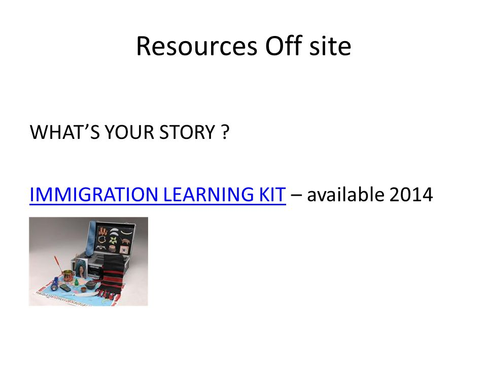 Resources Off site WHAT'S YOUR STORY .