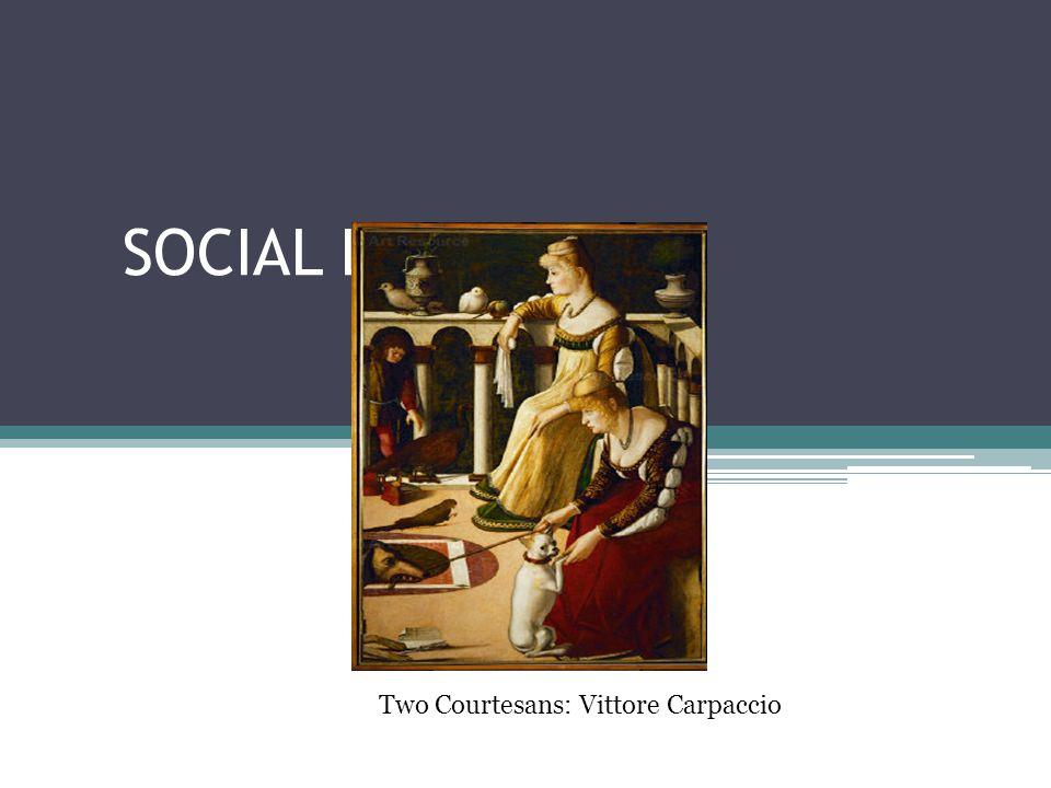 SOCIAL LIFE: VENICE Two Courtesans: Vittore Carpaccio