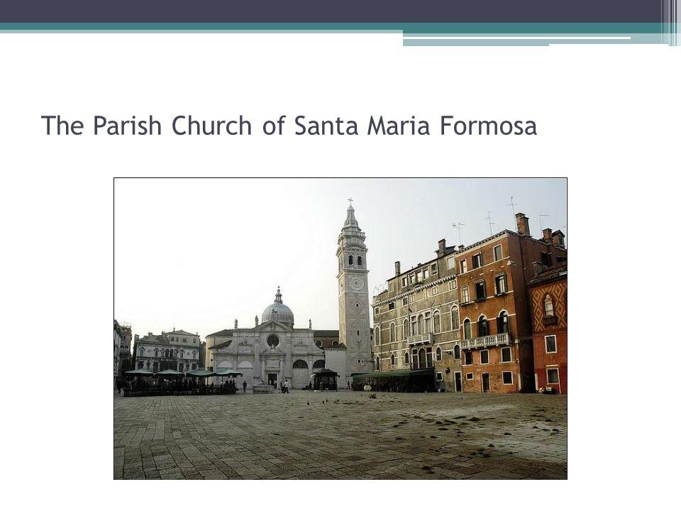 The Parish Church of Santa Maria Formosa