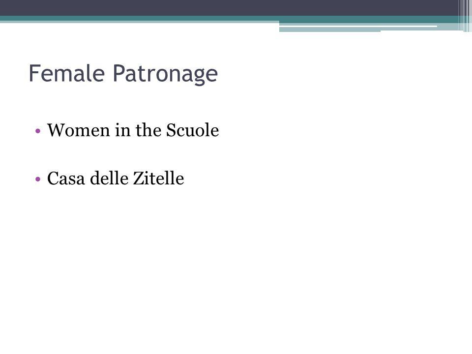 Female Patronage Women in the Scuole Casa delle Zitelle