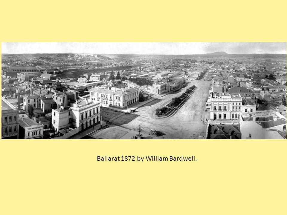 Ballarat 1872 by William Bardwell.
