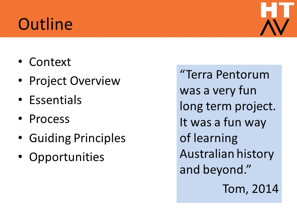 Outline Context Project Overview Essentials Process Guiding Principles Opportunities Terra Pentorum was a very fun long term project.