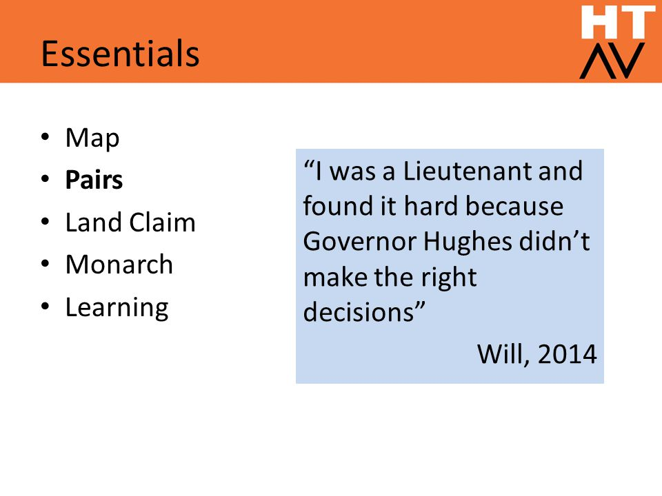 Essentials Map Pairs Land Claim Monarch Learning I was a Lieutenant and found it hard because Governor Hughes didn't make the right decisions Will, 2014