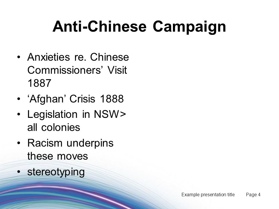 Example presentation title Page 4 Anti-Chinese Campaign Anxieties re.