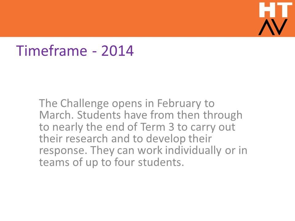 Timeframe - 2014 The Challenge opens in February to March.