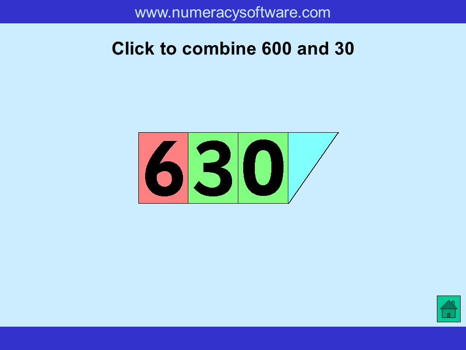 www.numeracysoftware.com Click to combine 600 and 30