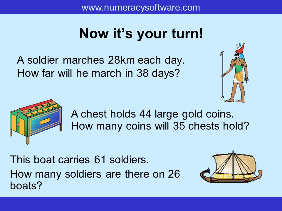www.numeracysoftware.com Now it's your turn.A soldier marches 28km each day.