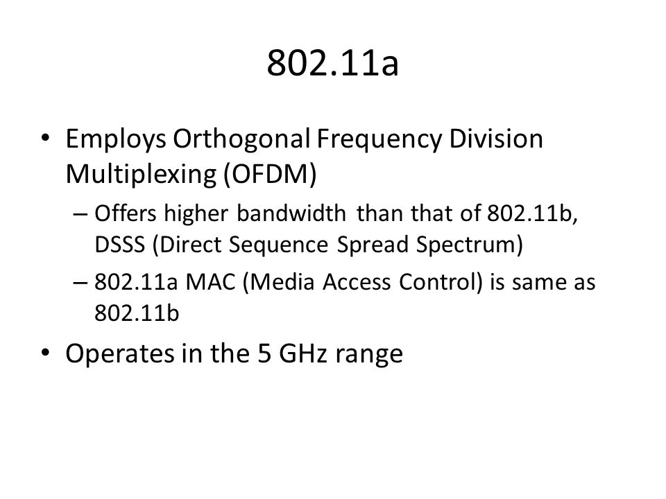 802.11a Advantages Ultra-high spectrum efficiency – 5 GHz band is 300 MHz (vs.