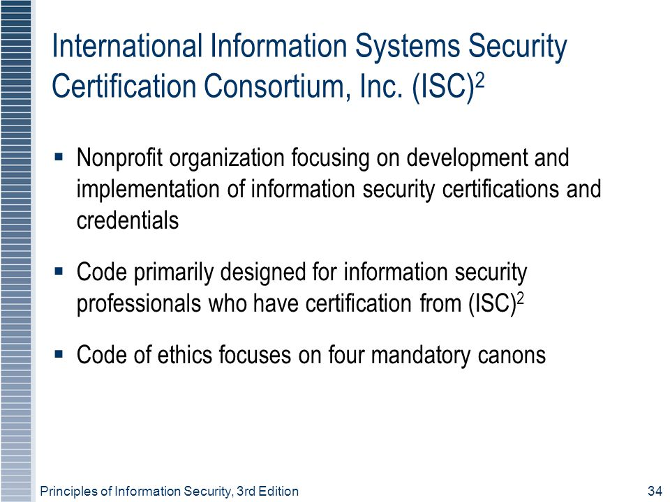Principles of Information Security, 3rd Edition34 International Information Systems Security Certification Consortium, Inc.